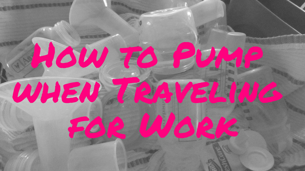 How to Pump when Traveling for Work